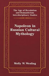 Napoleon in Russian Cultural Mythology | Molly W. Wesling |