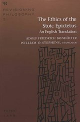 The Ethics of the Stoic Epictetus | Adolf Friedrich Bonhoffer |