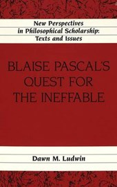 Blaise Pascal's Quest for the Ineffable