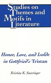 Honor, Love, and Isolde in Gottfried's Tristan | Kristine K. Sneeringer |