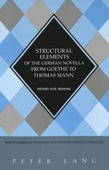 Structural Elements of the German Novella from Goethe to Thomas Mann | Henry H. H. Remak |