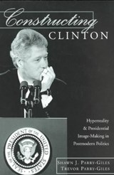 Constructing Clinton | Shawn J. Parry-Giles |
