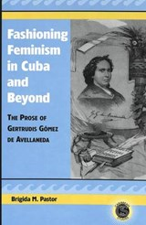 Fashioning Feminism in Cuba and Beyond | Brígida M. Pastor |