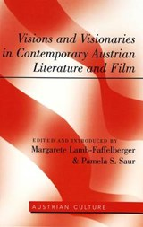 Visions and Visionaries in Contemporary Austrian Literature and Film | auteur onbekend |