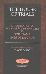 The House of Trials | Sor Juana Inés De La Cruz |