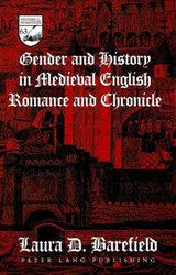 Gender and History in Medieval English Romance and Chronicle | Laura D. Barefield |