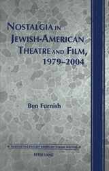 Nostalgia in Jewish-American Theatre and Film, 1979-2004 | Ben Furnish |