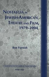 Nostalgia in Jewish-American Theatre and Film, 1979-2004