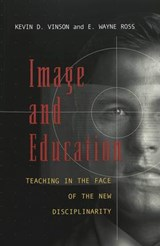 Image and Education | E. Wayne Ross ; Kevin D. Vinson |