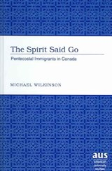 The Spirit Said Go | Michael Wilkinson |