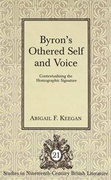 Byron's Othered Self and Voice | Abigail F. Keegan |
