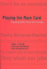 Playing the Race Card | George J. Sefa Dei |