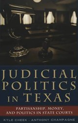 Judicial Politics in Texas | Cheek, Kyle ; Champagne, Anthony |