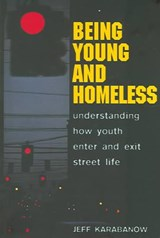 Being Young and Homeless | Jeff Karabanow |