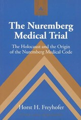 The Nuremberg Medical Trial | Horst H. Freyhofer |