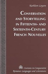 Conversation and Storytelling in Fifteenth- and Sixteenth-Century French Nouvelles | Kathleen Loysen |