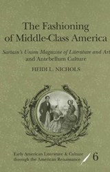 The Fashioning of Middle-Class America | Heidi L. Nichols |