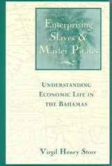 Enterprising Slaves & Master Pirates | Virgil Henry Storr |