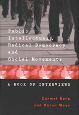 Public Intellectuals, Radical Democracy and Social Movements | Carmel Borg |