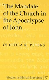 The Mandate of the Church in the Apocalypse of John | Olutola K. Peters |