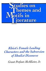 Kleist's Female Leading Characters and the Subversion of Idealist Discourse | Grant Profant McAllister |