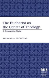 The Eucharist as the Center of Theology