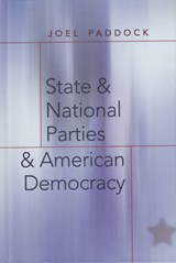State and National Parties and American Democracy | Joel Paddock |
