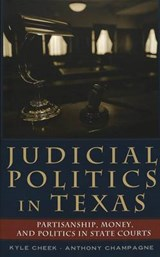 Judicial Politics in Texas | Kyle Cheek |