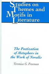 The Poetization of Metaphors in the Work of Novalis | Veronica G. Freeman |