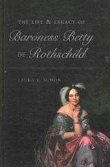 The Life and Legacy of Baroness Betty de Rothschild | Laura S. Schor |