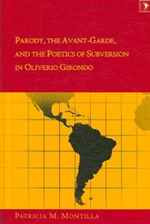 Parody, the Avant-Garde, and the Poetics of Subversion in Oliverio Girondo