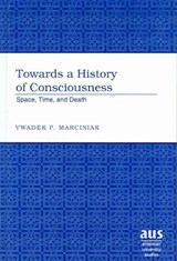 Towards a History of Consciousness | Vwadek P. Marciniak |