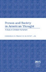 Person and Society in American Thought | Jr. Cornelius Francis Murphy |