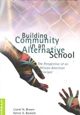 Building Community in an Alternative School | Lionel H. Brown |