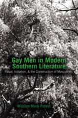 Gay Men in Modern Southern Literature | William Mark Poteet |