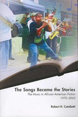 The Songs Became the Stories | Robert H. Cataliotti |