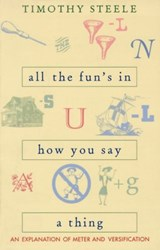 All the Fun's in How You Say a Thing | Timothy Steele |
