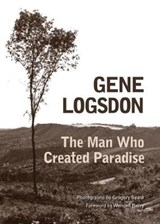 The Man Who Created Paradise | Gene Logsdon |