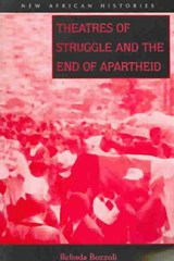 Theatres Of Struggle And The End Of Apartheid | Belinda Bozzoli |