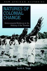Natures of Colonial Change | Jacob A. Tropp |
