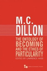 The Ontology of Becoming and the Ethics of Particularity | M. C. Dillon |