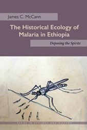 The Historical Ecology of Malaria in Ethiopia | James C. McCann |