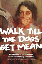 Walk Till the Dogs Get Mean | Adrian Blevins |