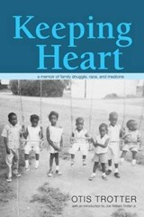 Keeping Heart | Trotter, Otis ; Trotter, Joe William, Jr. |