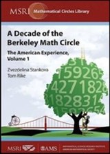 A Decade of the Berkeley Math Circle | Zvezdelina Stankova; Tom Rike |