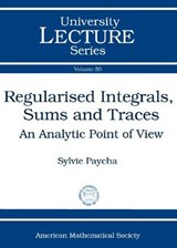 Regularised Integrals, Sums and Traces | Sylvie Paycha |