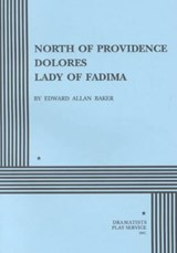 North of Providence/Dolores/Lady of Fadima | Edward Allan Baker |
