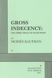 Gross Indecency | Kaufman, Moises ; Wangh, Stephen |