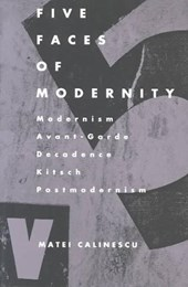 Five Faces of Modernity-Pa | Matei Calinescu |