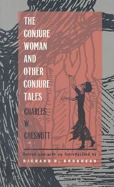 The Conjure Woman and Other Conjure Tales | Charles Waddell Chesnutt |